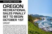 OREGON RECREATIONAL SALES FINALLY SET TO BEGIN OCTOBER 1ST