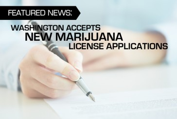 WASHINGTON ACCEPTS NEW MARIJUANA LICENSE APPLICATIONS