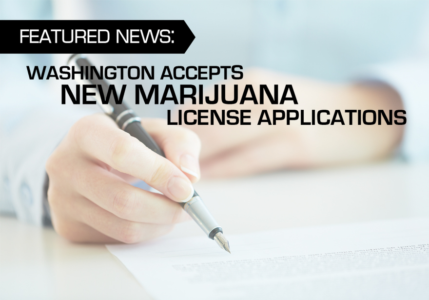 WASHINGTON ACCEPTS NEW MARIJUANA LICENSE APPLICATIONS | EDIBLES MAGAZINE | EDIBLES LIST