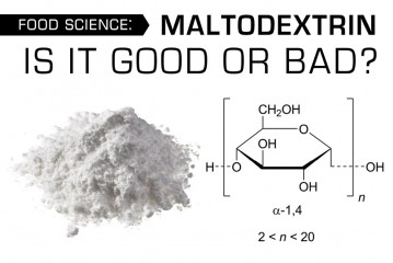 Food Science: Maltodextrin Is It Good or Bad?