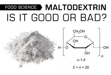 Food Science: Maltodextrin Is It Good or Bad?