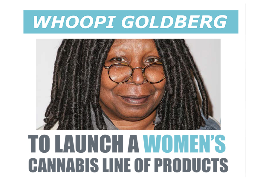 WHOOPI GOLDBERG TO LAUNCH A WOMEN'S CANNABIS LINE OF PRODUCTS